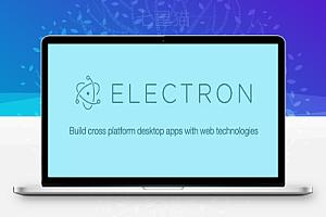 【Electron v11.0.4】GitHub发布的跨平台桌面应用开发工具+支持Web技术开发桌面应用